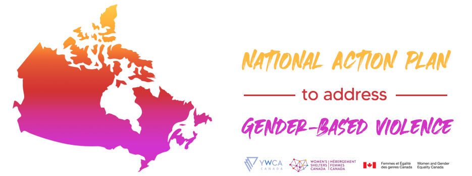 Canada outlined in gradient, national action plan to address gender-based violence to the right. Logos for YWCA Canada, Women's Shelters Canada, and Women and Gendered Equality Canada below.